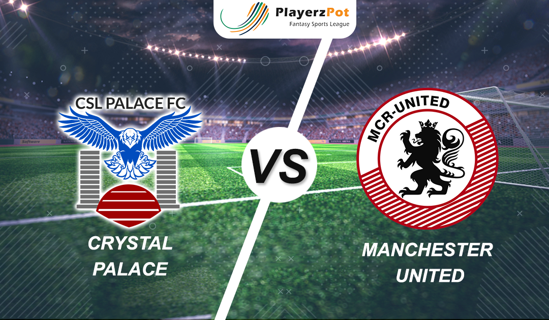 PlayerzPot Football Prediction: Manchester United vs Crystal Palace |