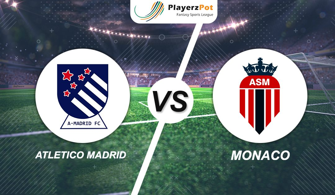 PlayerzPot Football Prediction: Atletico Madrid vs Monaco |