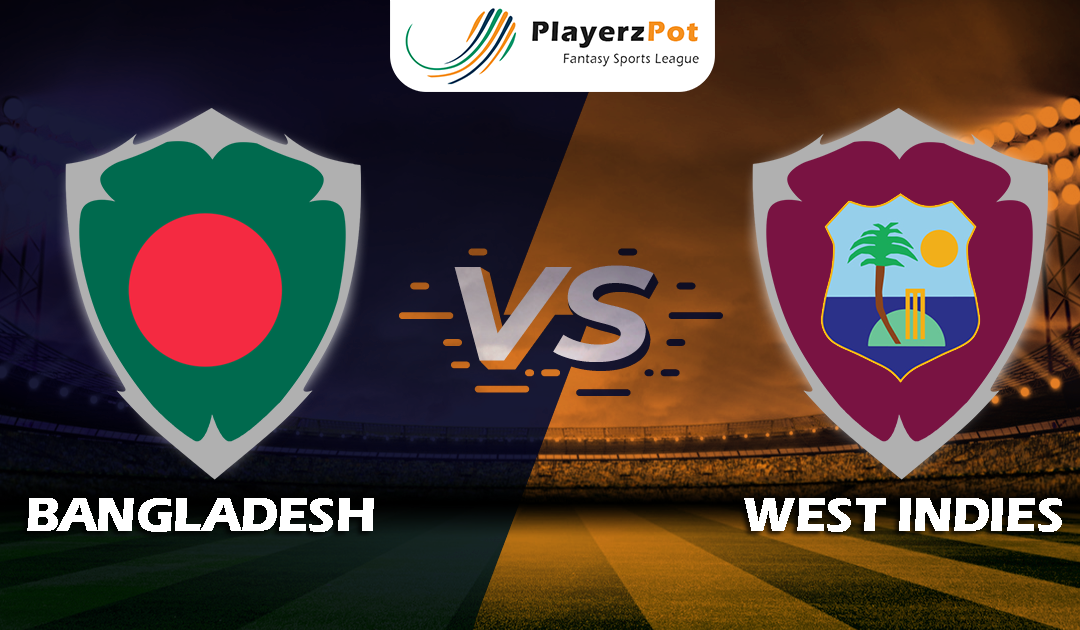 PlayerzPot Cricket Prediction: Bangladesh vs West Indies | 1st of 2-match series.