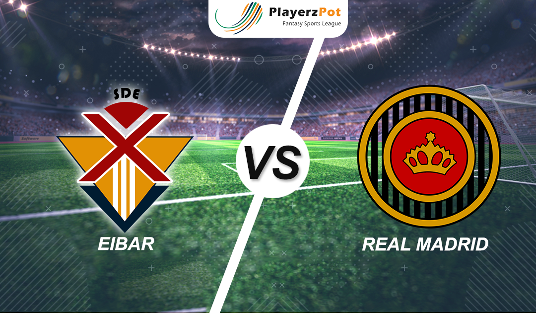 PlayerzPot Football Prediction: Real Madrid vs Eibar |