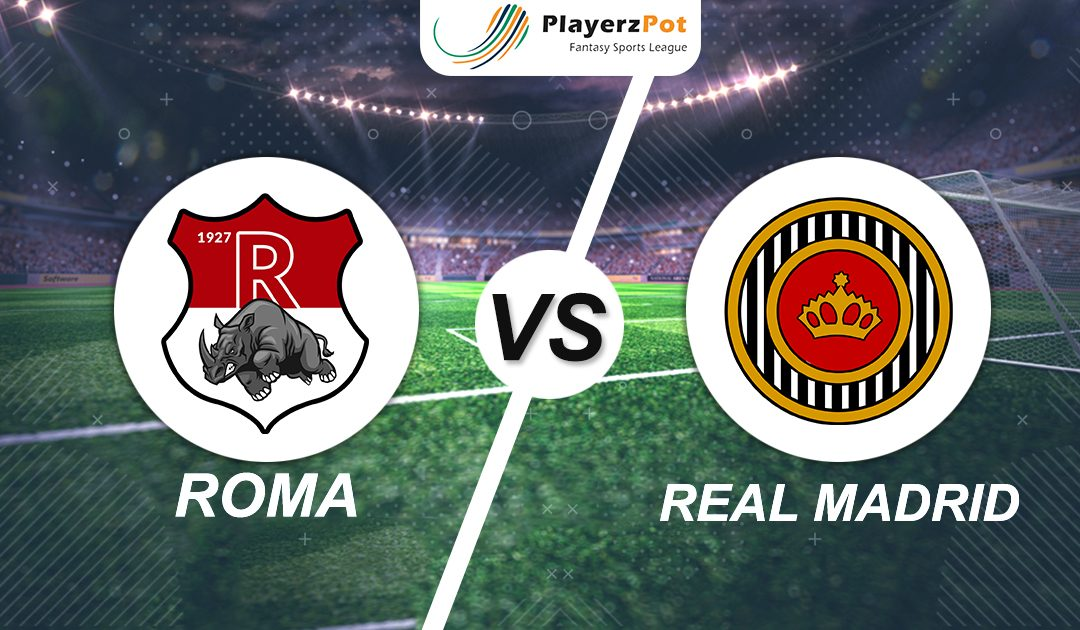 PlayerzPot Football Prediction: Roma vs Real Madrid |