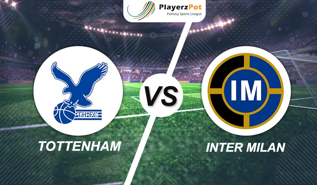PlayerzPot Football Prediction: Tottenham Hotspur vs Inter Milan |