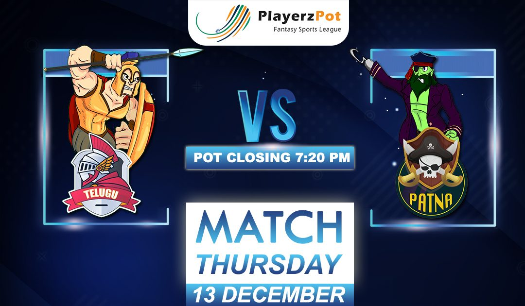 PlayerzPot Kabaddi Prediction: Telugu vs Patna | Match 110 |