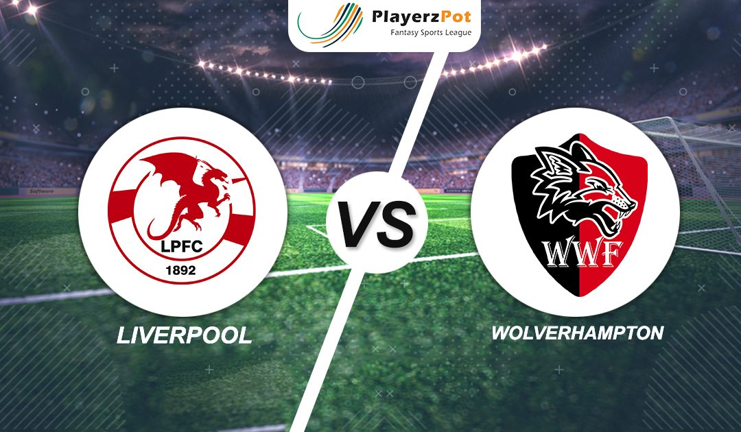 PlayerzPot Football Prediction: Liverpool vs Wolver Hampton |