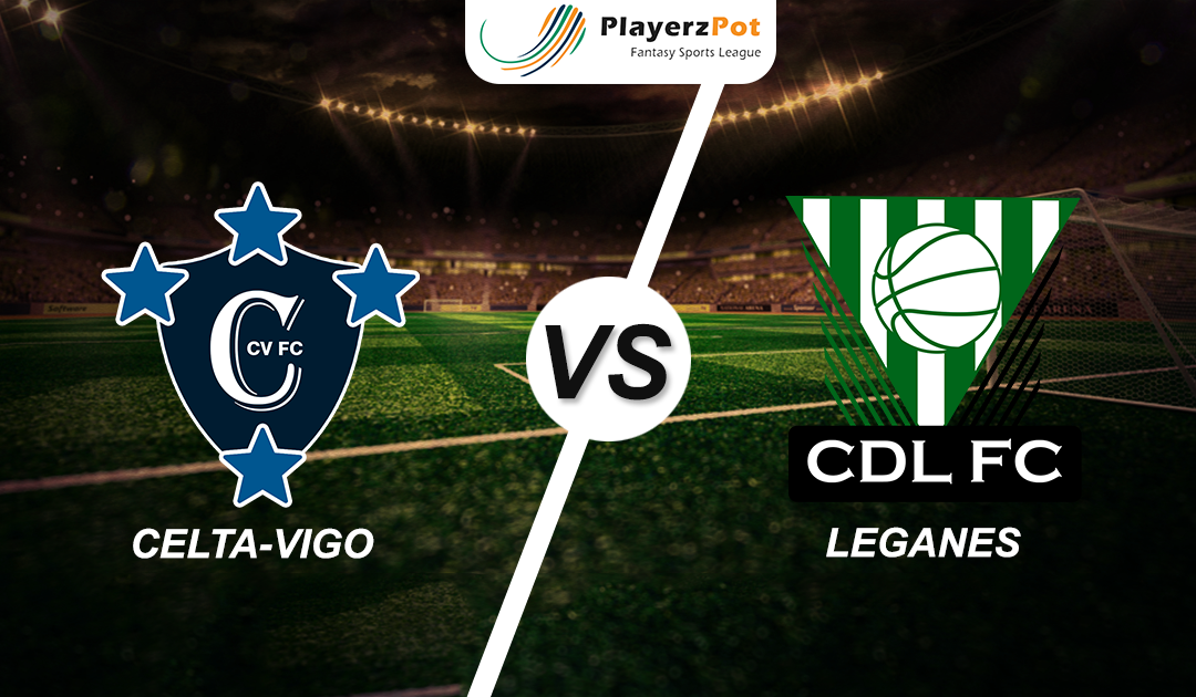 PlayerzPot Football Prediction: Celta Vigo vs Leganes |