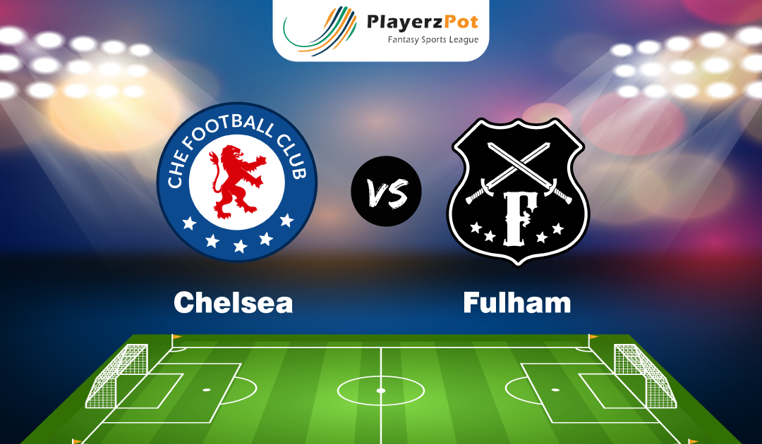 PlayerzPot Football Prediction: Chelsea vs Fulham |