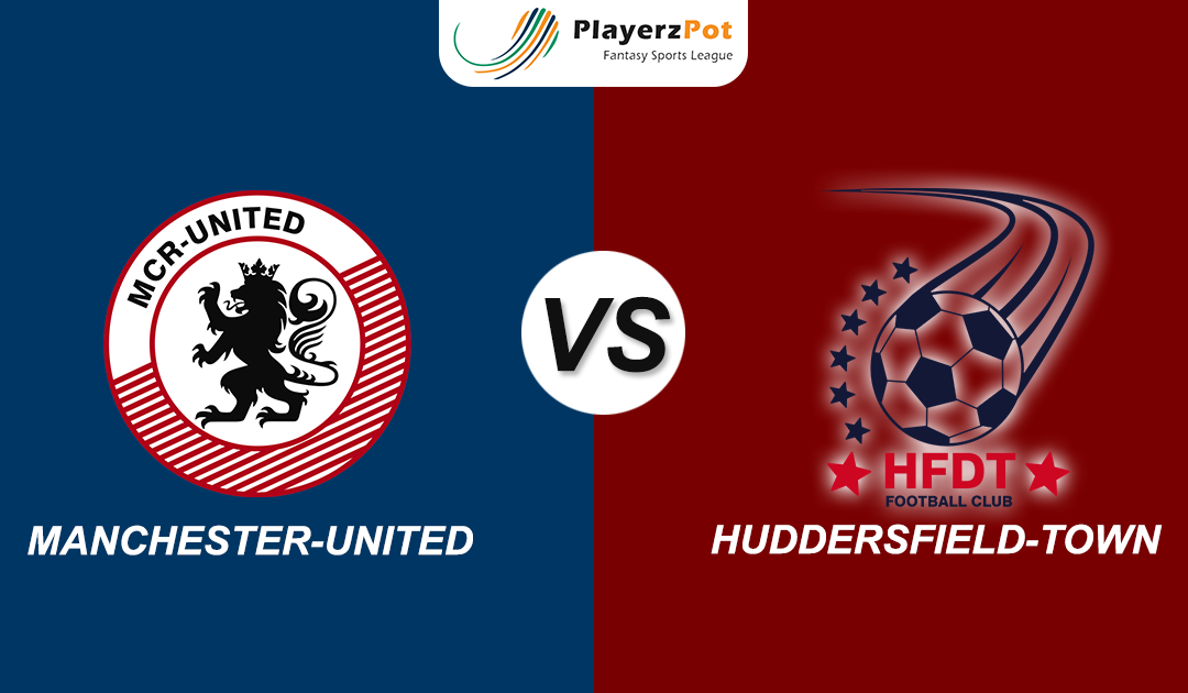 PlayerzPot Football Prediction: Manchester United vs Huddersfield |