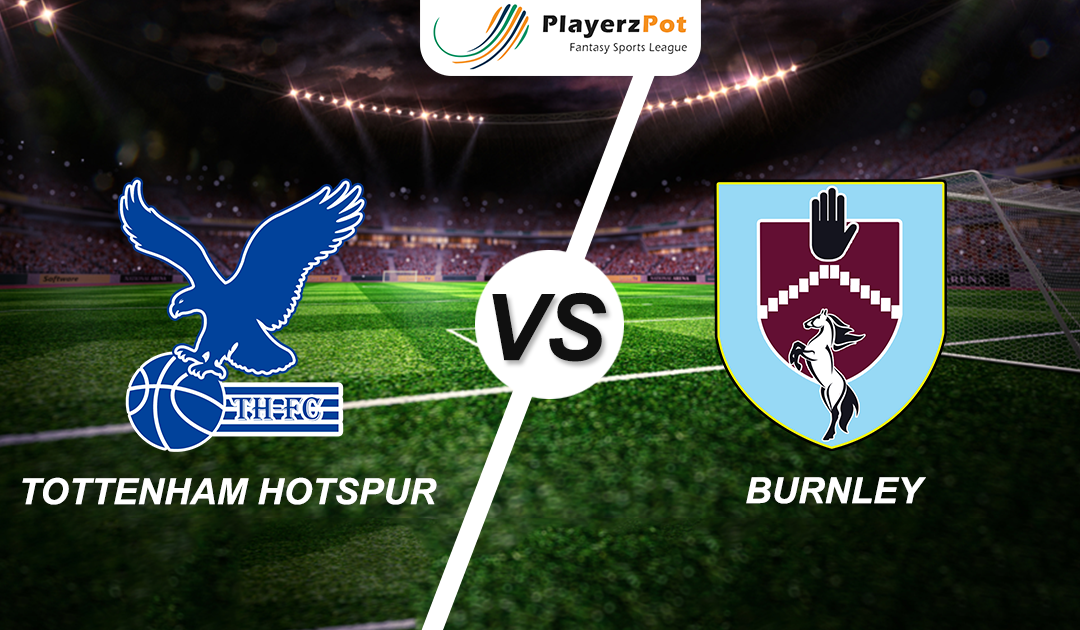 PlayerzPot Football Prediction: Tottenham Hotspur vs Burnley |