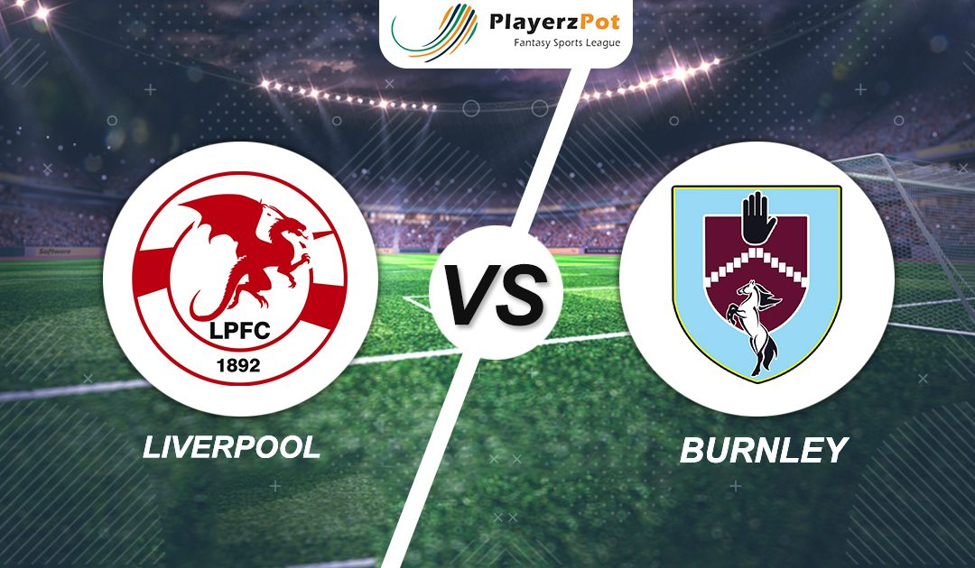 PlayerzPot Football Prediction: Liverpool vs Burnley |