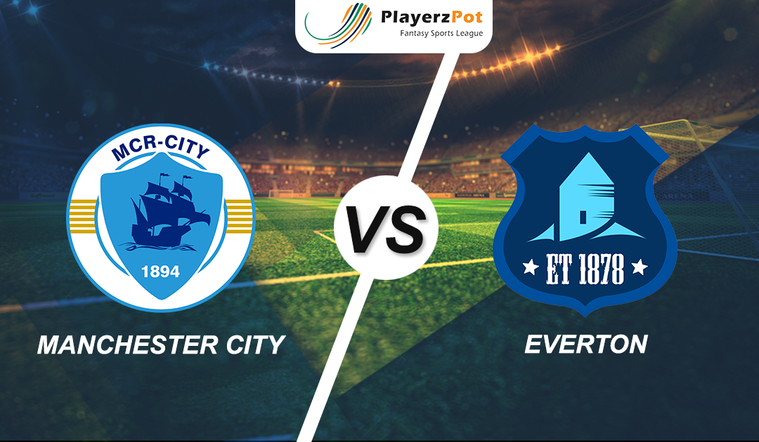 PlayerzPot Football Prediction: Manchester City vs Everton |