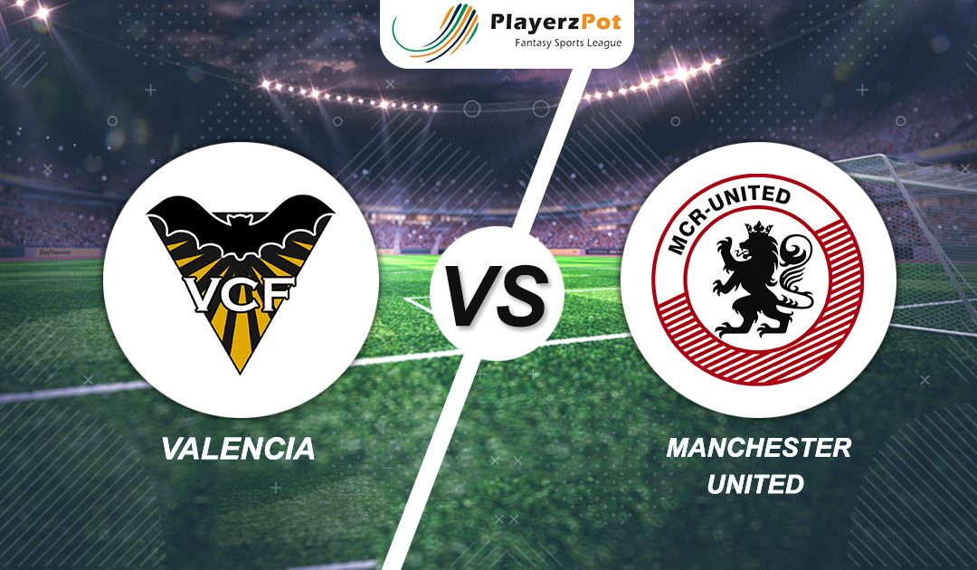 PlayerzPot Football Prediction: Manchester United vs Valencia |