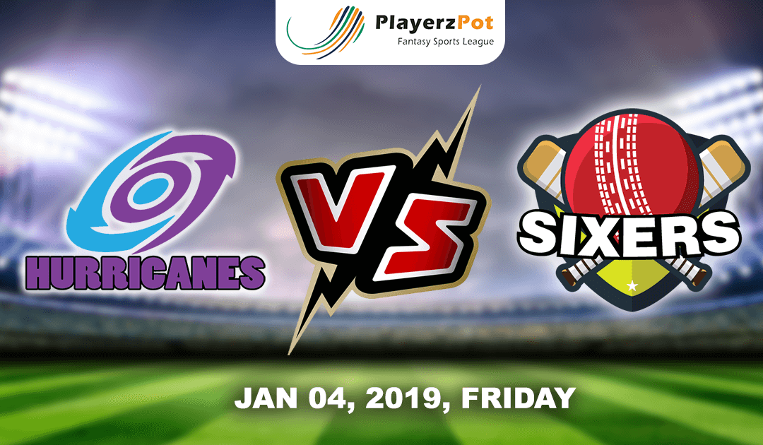 Sydney Sixers Vs Hobart Hurricanes | Match 19 | Big Bash Cricket