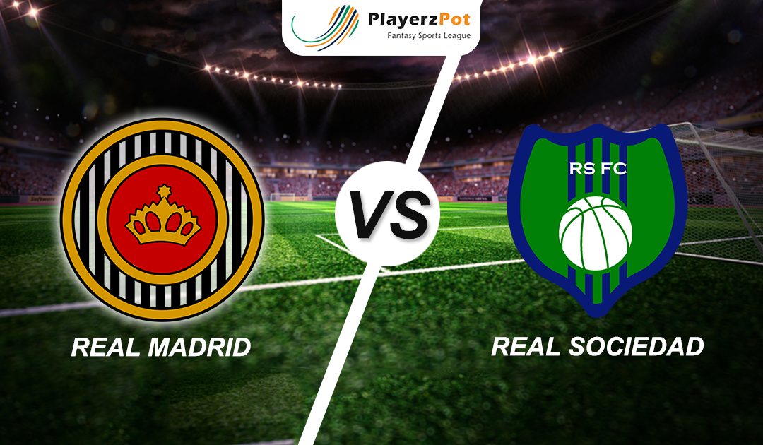 PlayerzPot Football Prediction: Real Madrid Vs Real Sociedad