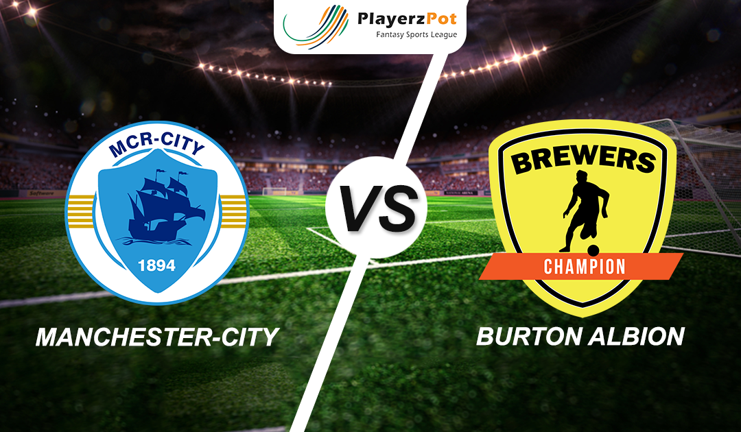 PlayerzPot Football Prediction: Manchester City Vs Burton
