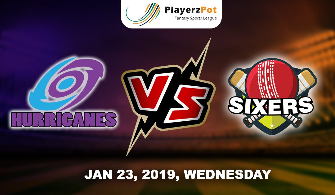 PlayerzPot Cricket Prediction: Hobart Hurricanes vs Sydney Sixers | Match 40