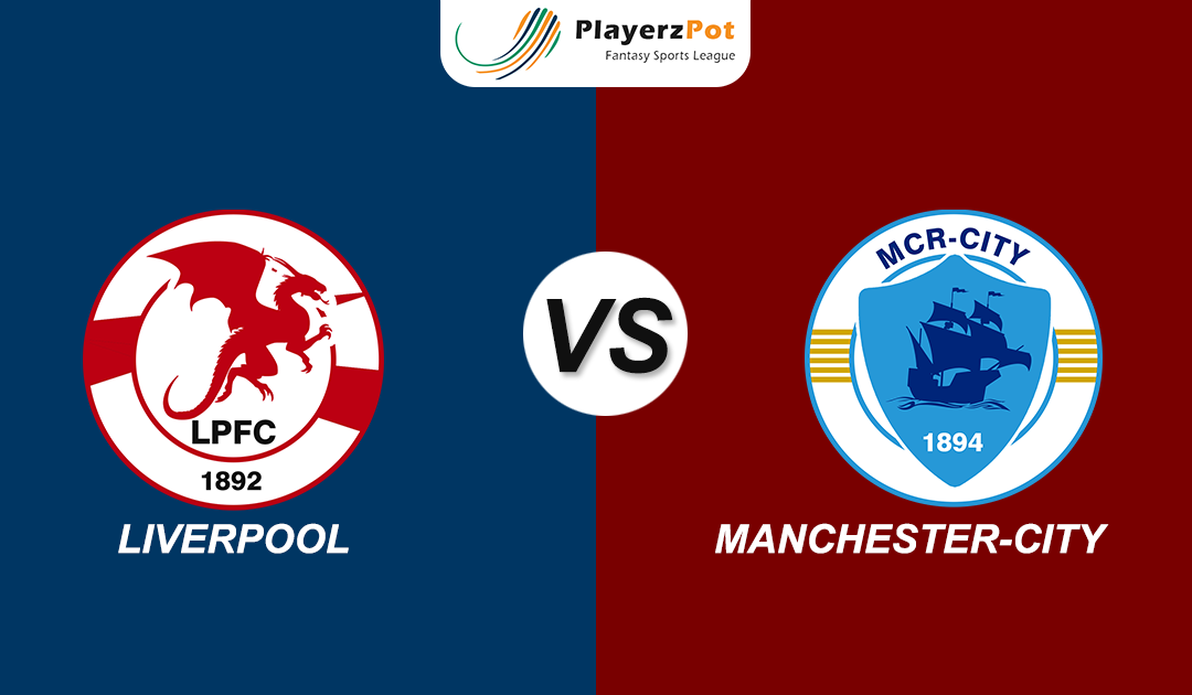 PlayerzPot Football Prediction: Manchester City Vs Liverpool