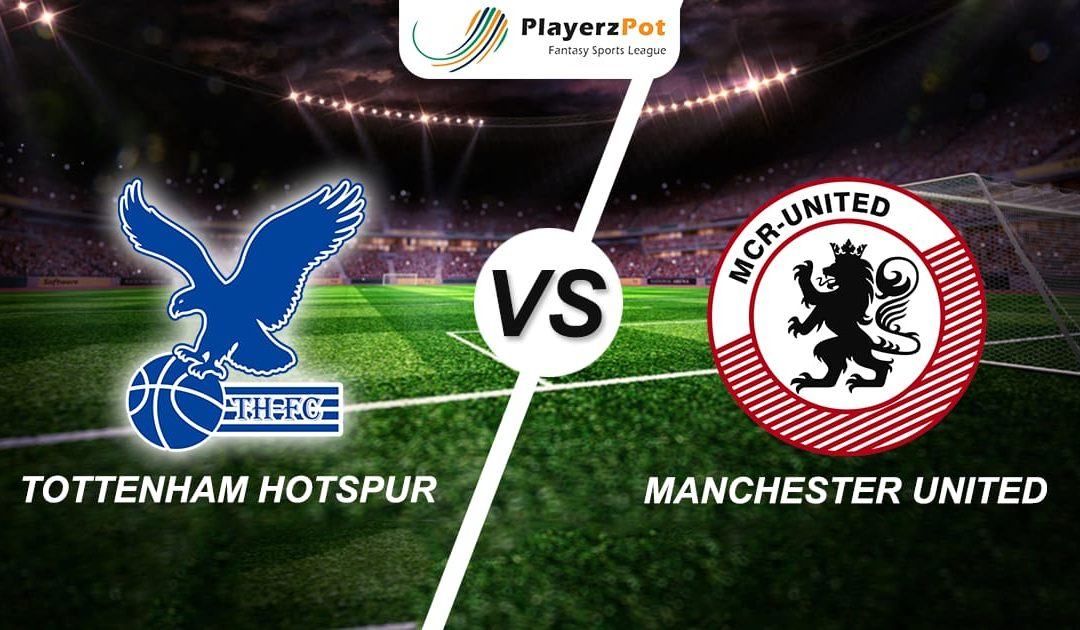 Playerzpot Football Prediction : Tottenham Vs Manchester United