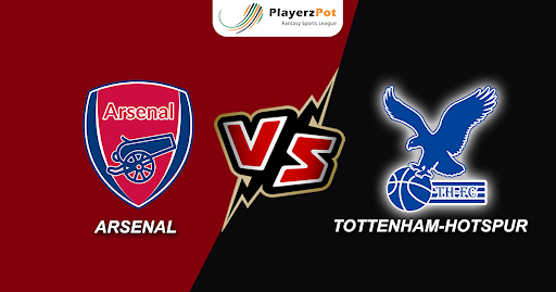Tottenham Hotspur vs Arsenal: Match Prediction, Previews and Line-ups