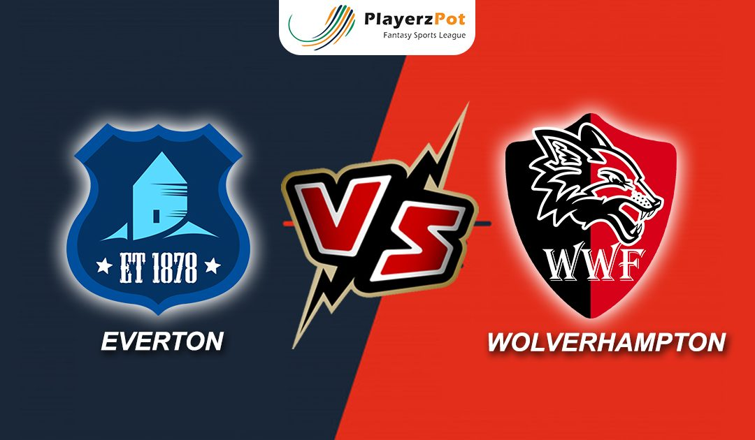 PlayerzPot Football Prediction: Everton vs Wolverhampton |