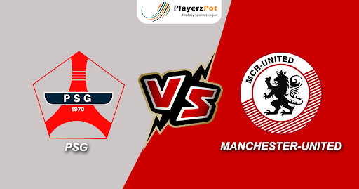 PlayerzPot Football Prediction: Manchester United vs Paris SG |