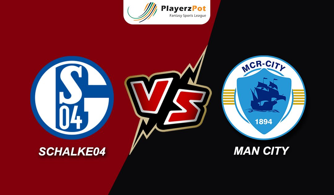 Manchester City vs Schalke 04: Match Predictions and Previews Champions League 2018-19