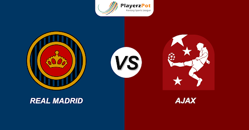 Real Madrid vs Ajax: Match Predictions, Playing XI and Score Predictions.