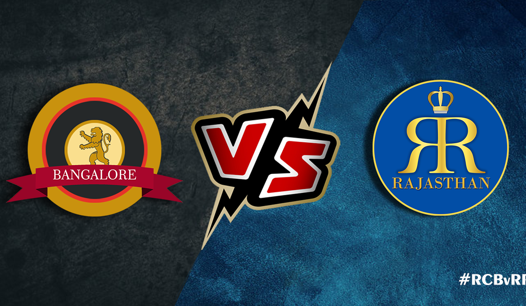 Bangalore vs Rajasthan : Match Predictions, Probable Line-ups, Playing XI and Match Details.