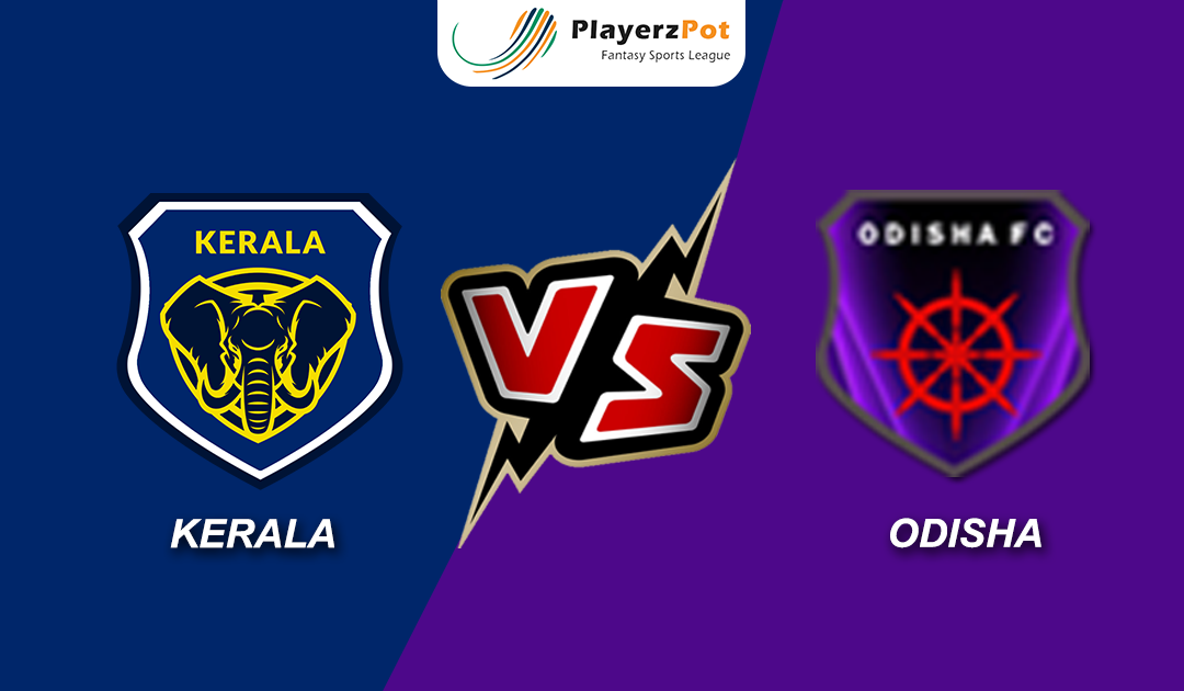 Kerala vs Orissa – Match Preview, Predicted Line-ups & Prediction
